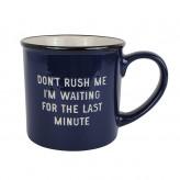 Don't Rush Me - Mega Mug