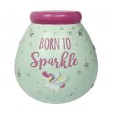 Born To Sparkle - Pot of Dreams 67763