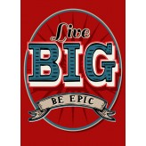 HD1522 - Live Big Be Epic - Tea Towel