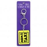 Mums Taxi - I Saw This Keyring