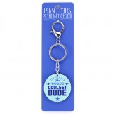 Coolest Dude - I Saw This Keyring